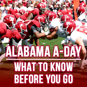 Know Before You Go: A guide to Alabama's A-Day Game